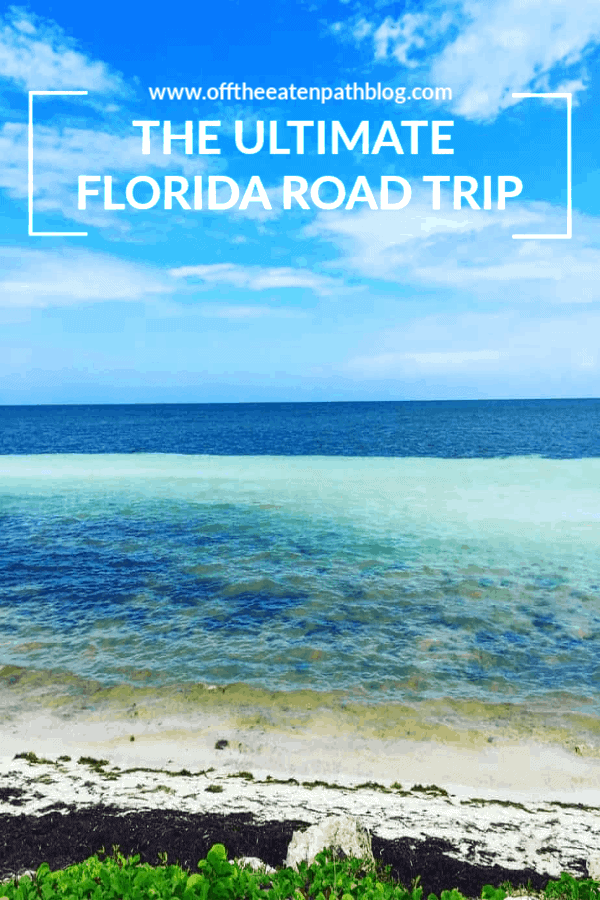 The Ultimate Florida Road Trip Itinerary Off The Eaten Path