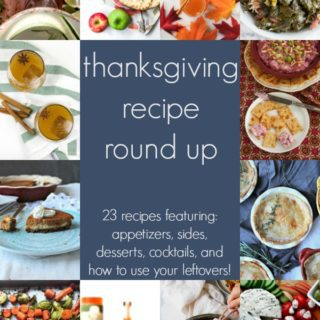 this thanksgiving recipes round up features 23 easy and delicious thanksgiving recipes including appetizers, sides, desserts, pies, cocktails and how to use your leftovers! we have my favorite stuffing, cranberry sauce, make ahead recipes, southern staples, healthy recipes, drinks and more!