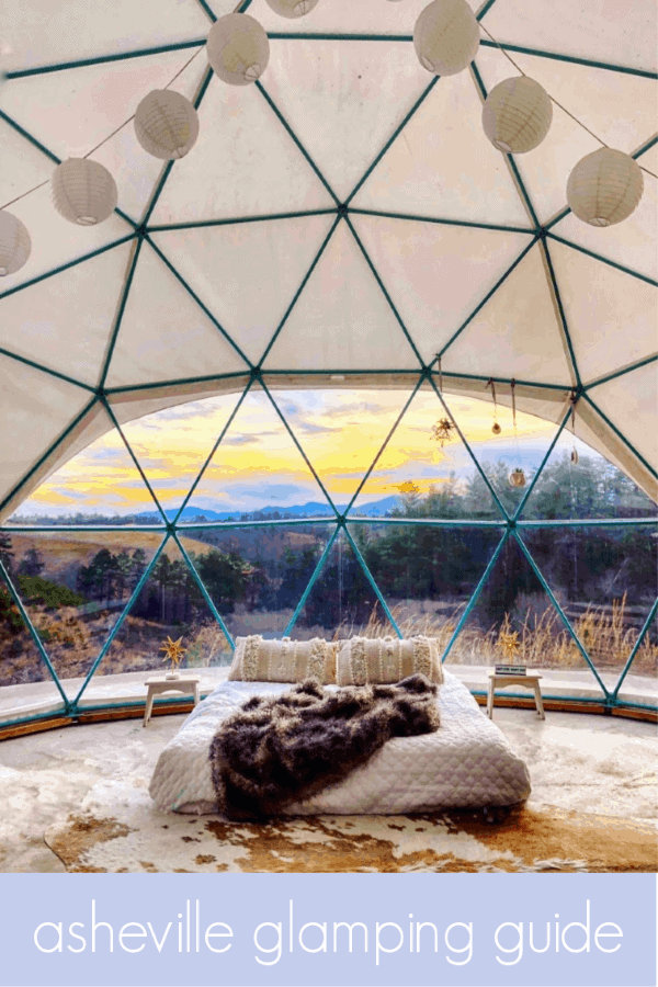 a guide to glamping in asheville!