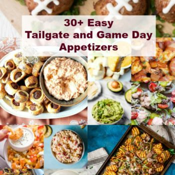 collage of 10 different photos of football food favorites appetizers with text that says 30+ easy tailgate and game day appetizers